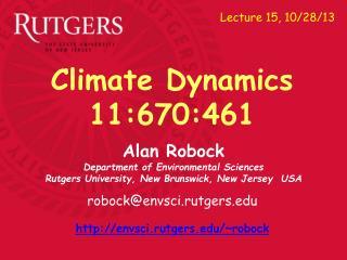 Alan Robock Department of Environmental Sciences Rutgers University, New Brunswick, New Jersey  USA