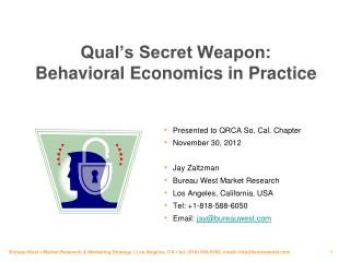 Qual's Secret Weapon:  Behavioral Economics in Practice