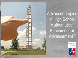 Advanced Topics in High School Mathematics: Enrichment or Advancement ?
