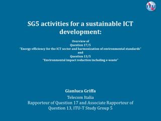 SG5 activities for a sustainable ICT development: Overview of  Question 17/5