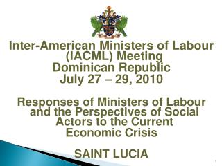 Inter-American Ministers of Labour (IACML) Meeting Dominican Republic July 27 – 29, 2010