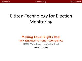 Citizen-Technology for Election Monitoring