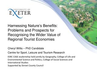 Cheryl Willis – PhD Candidate Centre for Sport, Leisure and Tourism Research