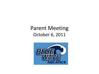 Parent Meeting October 6, 2011