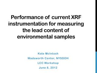 Performance of current XRF  instrumentation  for measuring the lead content of environmental samples