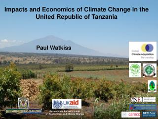 Impacts and Economics  of Climate Change in  the  United Republic of  Tanzania                      Paul Watkiss