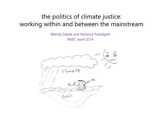 t he  politics of climate justice:  working  within  and  between  the  mainstream