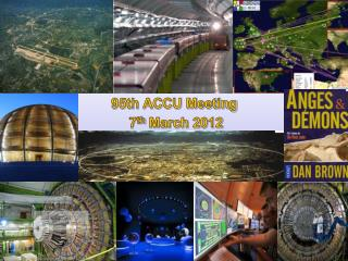 95th ACCU Meeting    7 th  March 2012
