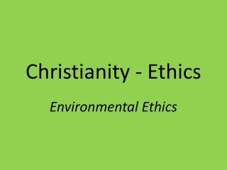 Christianity - Ethics