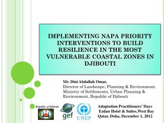 IMPLEMENTING NAPA PRIORITY INTERVENTIONS TO BUILD RESILIENCE IN THE MOST VULNERABLE COASTAL ZONES IN DJIBOUTI