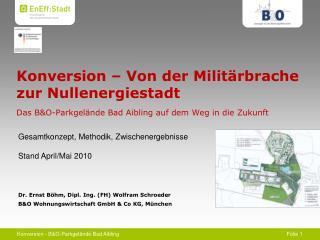 Konversion – Von der Militärbrache zur Nullenergiestadt  Das B&O-Parkgelände Bad Aibling auf dem Weg in die Zukunft