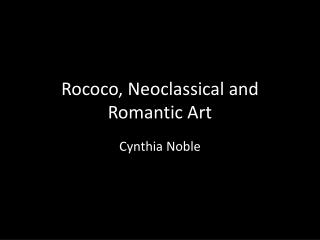 Rococo, Neoclassical and Romantic Art
