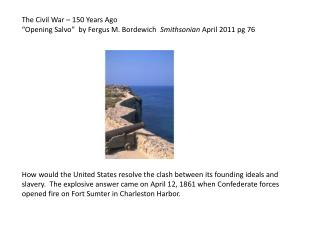 """The Civil War – 150 Years Ago """"Opening Salvo""""  by Fergus M. Bordewich   Smithsonian  April 2011 pg 76"""
