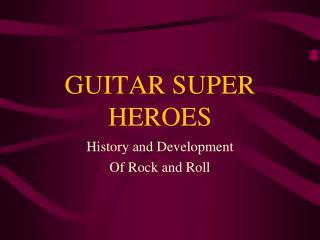 GUITAR SUPER HEROES