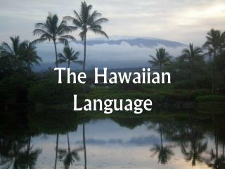 The Hawaiian Language