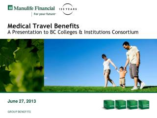 Medical Travel Benefits A Presentation to BC Colleges & Institutions Consortium