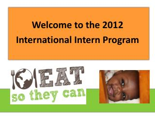 Welcome to the 2012  International Intern Program