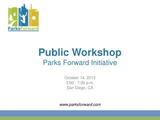 Public Workshop Parks Forward Initiative