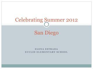 Celebrating Summer 2012 San Diego