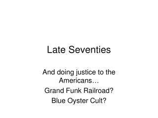 Late Seventies