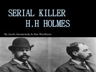 Serial Killer     H.H Holmes