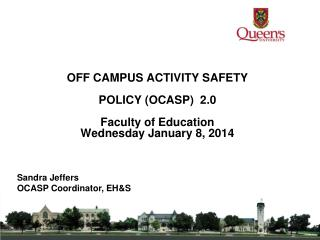 OFF CAMPUS ACTIVITY SAFETY  POLICY (OCASP)  2.0 Faculty of Education Wednesday January 8, 2014