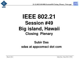 IEEE 802.21 Session #49 Big island, Hawaii  Closing  Plenary