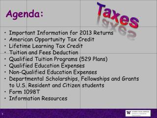 Important Information for  2013  Returns American Opportunity Tax Credit Lifetime Learning Tax Credit Tuition and Fees