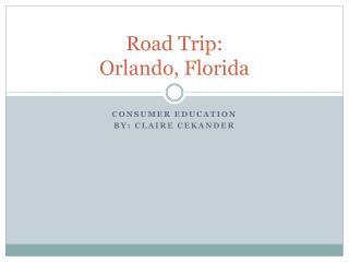 Road Trip: Orlando, Florida