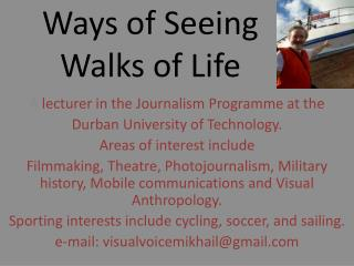 Ways of Seeing Walks of Life