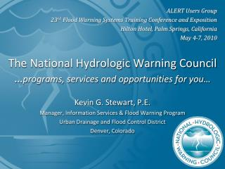 The National Hydrologic Warning Council … programs , services and opportunities for  you…
