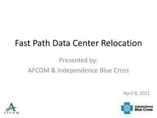 Fast Path Data Center Relocation