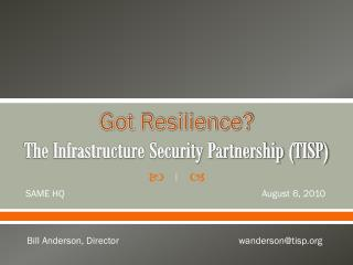Got Resilience? The Infrastructure Security Partnership (TISP)