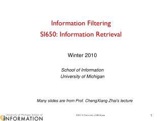 Information Filtering SI650 : Information Retrieva l