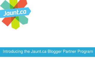 Introducing  the Jaunt.ca Blogger Partner Program