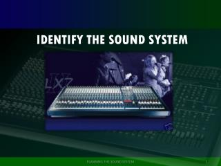 IDENTIFY THE SOUND SYSTEM