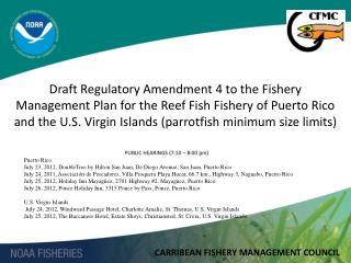 PUBLIC HEARINGS (7:10 – 8:00 pm) Puerto  Rico July 23, 2012,  DoubleTree by  Hilton San Juan, De Diego  Avenue , San Ju