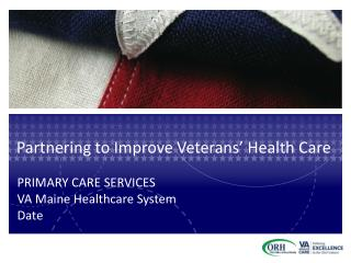 Partnering to Improve Veterans� Health Care