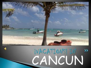 ¡VACATIONS! IN