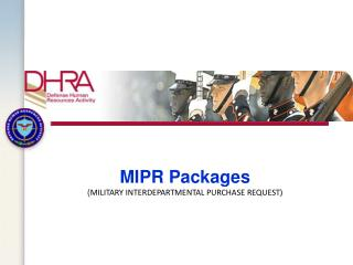 MIPR Packages ( MILITARY INTERDEPARTMENTAL PURCHASE REQUEST)