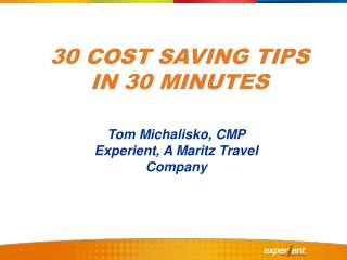 3 0  COST SAVING TIPS IN  30  MINUTES