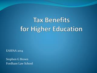 Tax Benefits           for Higher Education
