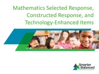 Mathematics Selected Response, Constructed Response, and Technology-Enhanced Items