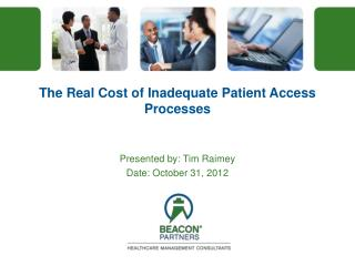 The Real Cost of Inadequate Patient Access Processes