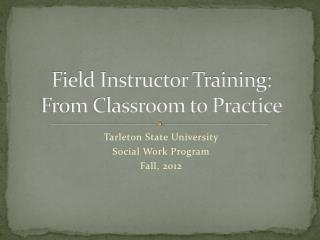 Field Instructor Training: From Classroom to Practice