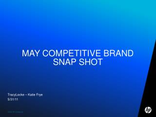 MAY COMPETITIVE BRAND SNAP SHOT