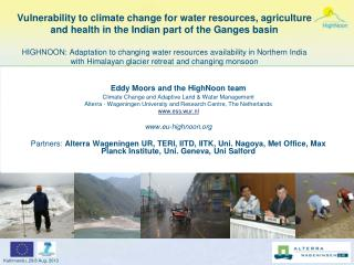 Eddy Moors and the  HighNoon  team Climate Change and Adaptive Land & Water Management Alterra -  Wageningen  Universit