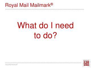 Royal Mail  Mailmark ®