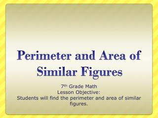 Perimeter and Area of Similar Figures