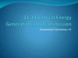 21.3 Electrical Energy Generation and Transmission